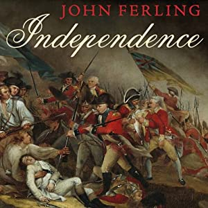 Independence: The Struggle to Set America Free | [John Ferling]