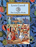 Lewis Carroll: The Complete Works (Collectors Library Editions)