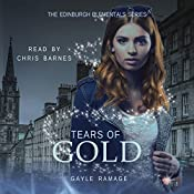 Tears of Gold: Edinburgh Elementals, Book 2 | Gayle Ramage