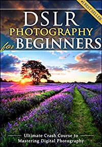 Dslr Photography For Beginners: Take 10 Times Better Pictures In 48 Hours Or Less! Best Way To Learn Digital Photography, Master Your Dslr Camera & Improve Your Digital Slr Photography Skills by Brian Black ebook deal