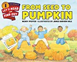 img - for From Seed to Pumpkin (Let's-Read-and-Find-Out Science 1) book / textbook / text book