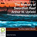 The Mystery of Swordfish Reef: An Inspector Napoleon Bonaparte Mystery (       UNABRIDGED) by Arthur Upfield Narrated by Peter Hosking