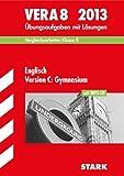 Vergleichsarbeiten VERA 8. Klasse / Englisch Version C: Gymnasium mit MP3-CD 2013: Übungsaufgaben mit Lösungen.