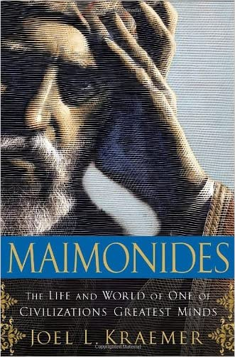 Maimonides: The Life and World of one of Civilization's Greatest Minds written by Joel L. Kraemer