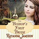 The Bishop's First Bride: Love Multiplied, Book 3 | Rayanna Jamison