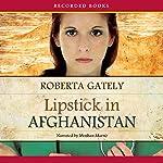 Lipstick in Afghanistan | Roberta Gately