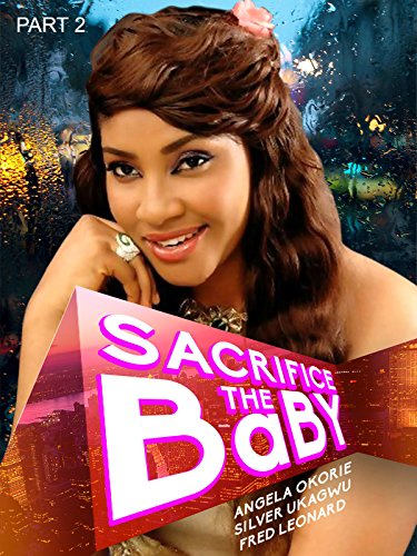 Sacrifice The Baby 1 Nollywood African Movie