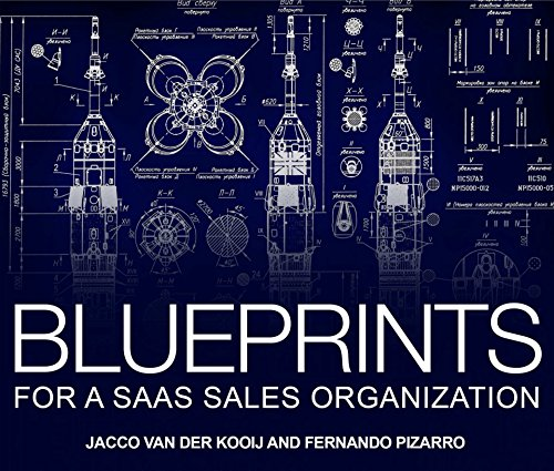 Blueprints for a SaaS Sales Organization, by Jacco vanderKooij, Fernando Pizarro