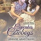 Cupcakes and Cowboys: Sunset Plains Romance, Book 1 Hörbuch von Lindzee Armstrong Gesprochen von: Stacey Glemboski