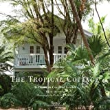 The Tropical Cottage: At Home in Coconut Grove
