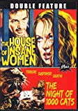 The House of Insane Women + The Night of 1000 Cats
