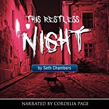 This Restless Night | Livre audio Auteur(s) : Seth Chambers Narrateur(s) : Cordelia Page