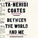 Between the World and Me Hörbuch von Ta-Nehisi Coates Gesprochen von: Ta-Nehisi Coates