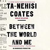 Between the World and Me | [Ta-Nehisi Coates]
