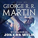 Wild Cards III: Jokers Wild Audiobook by George R. R. Martin Narrated by Pam Grier, Felicia Day, Stephen McHattie,  full cast