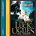 Luck Uglies Audiobook by Paul Durham Narrated by Avita Jay