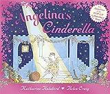 Angelina's Cinderella (Angelina Ballerina) Katharine Holabird