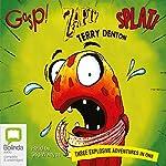 Gasp! Splat! Zapt!: Three Explosive Adventures In One | Terry Denton