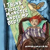 img - for I Think There's a Monster Under My Bed! book / textbook / text book