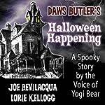 Daws Butler's Halloween Happening: A Spooky Story by the Voice of Yogi Bear | Joe Bevilacqua,Daws Butler
