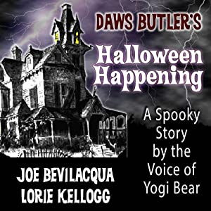 Daws Butler's Halloween Happening: A Spooky Story by the Voice of Yogi Bear Radio/TV Program