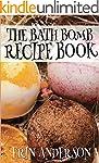 The Bath Bomb Recipe Book (English Ed...