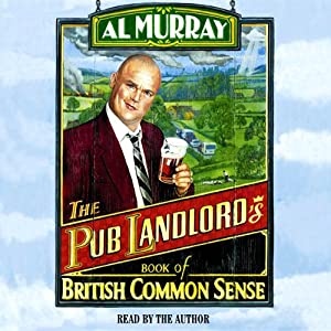 Al Murray: The Pub Landlord's Book of British Common Sense | [Al Murray]
