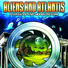 Aliens and Atlantis: Stargates and Hidden Realms  by O. H. Krill Narrated by Philip Gardiner