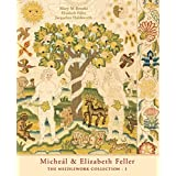 Micheal & Elizabeth Feller The Needlework Collection : 1