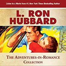 The Adventures Is Romance Collection: Great Love Stories Are Never Shady (       UNABRIDGED) by L. Ron Hubbard Narrated by R. F. Daly, Jason Faunt, Keli Daniels, Christina Huntington, James King, Jim Meskimen, Max Williams, Marisol Nichols, Robert Wu