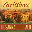 Carissima (       UNABRIDGED) by Rosanna Chiofalo Narrated by Cassandra Campbell