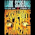 Dark Screams: Volume One (       UNABRIDGED) by Kelley Armstrong, Ramsey Campbell, Simon Clark, Stephen King, Bill Pronzini Narrated by Luke Daniels