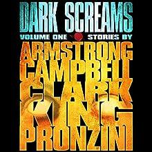 Dark Screams: Volume One (       UNABRIDGED) by Kelley Armstrong, Ramsey Campbell, Simon Clark, Stephen King, Bill Pronzini Narrated by Luke Daniels