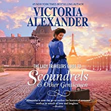 The Lady Travelers Guide to Scoundrels and Other Gentlemen: Lady Travelers Guide, Book 1 Audiobook by Victoria Alexander Narrated by Marian Hussey