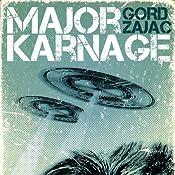 Major Karnage | [Gord Zajac]