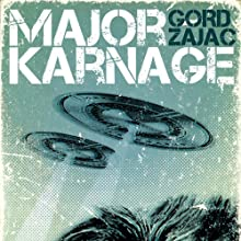 Major Karnage (       UNABRIDGED) by Gord Zajac Narrated by Fleet Cooper
