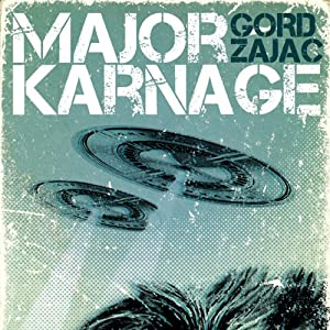 Major Karnage | [Gord Zajac]