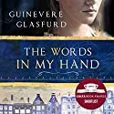 The Words in My Hand: Shortlisted for the Costa First Novel Award 2016 Audiobook by Guinevere Glasfurd Narrated by Abigail Hollick