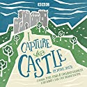 I Capture the Castle: A BBC Radio 4 Full-Cast Dramatisation Radio/TV Program by Dodie Smith Narrated by Toby Jones, Holliday Granger