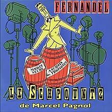 Le Schpountz Performance Auteur(s) : Marcel Pagnol Narrateur(s) :  Fernandel, Henri Vilbert, Orane Demazis, Ginette Leclerc, Robert Vattier