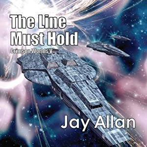 The Line Must Hold: Crimson Worlds V | [Jay Allan]