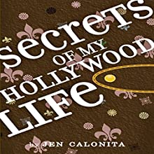 Secrets of My Hollywood Life (       UNABRIDGED) by Jen Calonita Narrated by Roxanne Hernandez