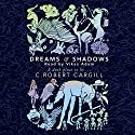 Dreams and Shadows Audiobook by C. Robert Cargill Narrated by Vikas Adam