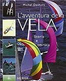 img - for L'avventura della vela. Storia e tecnica book / textbook / text book