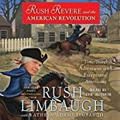 Rush Revere and the American Revolution: Time-Travel Adventures with Exceptional Americans | [Rush Limbaugh]