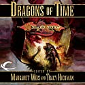 Dragons of Time: A Dragonlance Anthology (       UNABRIDGED) by Margaret Weis (editor), Tracy Hickman (editor) Narrated by Kymberly Dakin