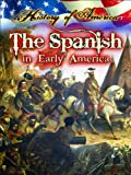 The Spanish in Early America (History of America) (1621697363) by Thompson, Linda