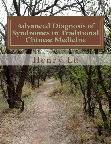 Advanced Diagnosis of Syndromes in Traditional Chinese Medicine