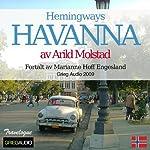Reiseskildring - Havanna [Travelogue - Hemingway's Havana]: Hemingways Havanna | Arild Molstad
