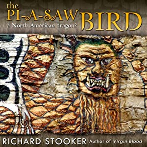 The Pi-a-saw Bird: A Native American Indian Fantasy Horror | [Richard Stooker]